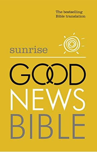 Sunrise Good News Bible: The Bestselling Bible Translation by
