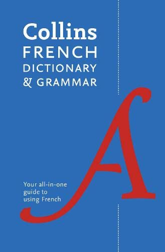 Collins French Dictionary and Grammar: 120,000 Translations Plus Grammar Tips by Collins Dictionaries