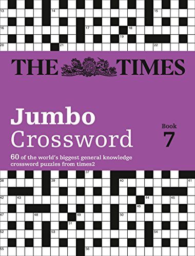 The Times 2 Jumbo Crossword Book 7: 60 of the World's Biggest Puzzles from the Times 2 by The Times Mind Games