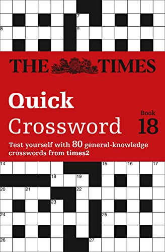 The Times Quick Crossword Book 18: 80 General Knowledge Puzzles from the Times 2 by The Times Mind Games