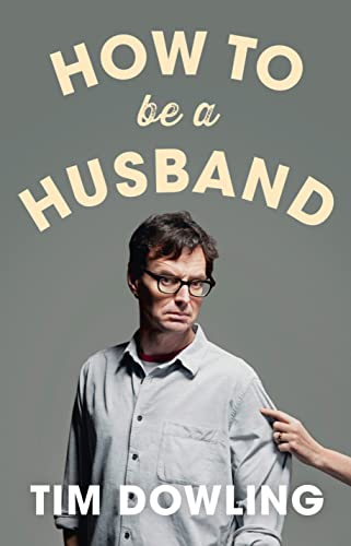 How to be a Husband by Tim Dowling