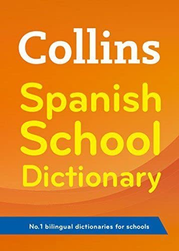 Collins Spanish School Dictionary: Trusted Support for Learning by Collins Dictionaries