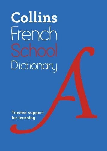 Collins French School Dictionary: Trusted Support for Learning by Collins Dictionaries