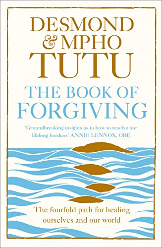 The Book of Forgiving: The Fourfold Path for Healing Ourselves and Our World by Archbishop Desmond Tutu