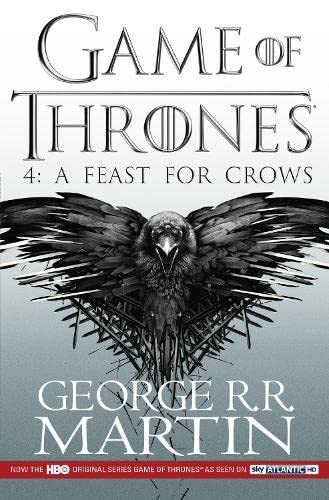 A Feast for Crows: Book 4 of a Song of Ice and Fire by George R. R. Martin