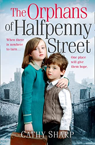 The Orphans of Halfpenny Street by Cathy Sharp