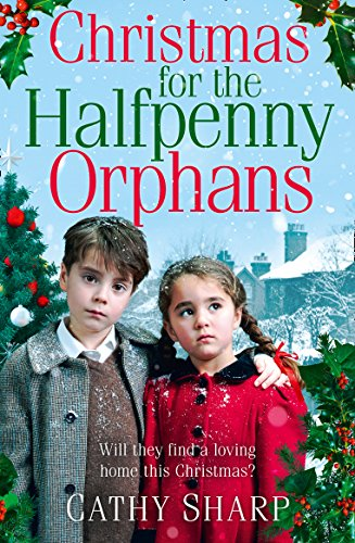 The Christmas for the Halfpenny Orphans (Halfpenny Orphans, Book 3) by Cathy Sharp