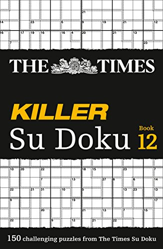 The Times Killer Su Doku: 150 Lethal Su Doku Puzzles: Book 12 by The Times Mind Games