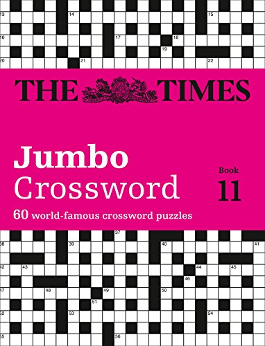 The Times 2 Jumbo Crossword Book 11: 60 of the World's Biggest Puzzles from the Times 2: Book 11 by The Times Mind Games