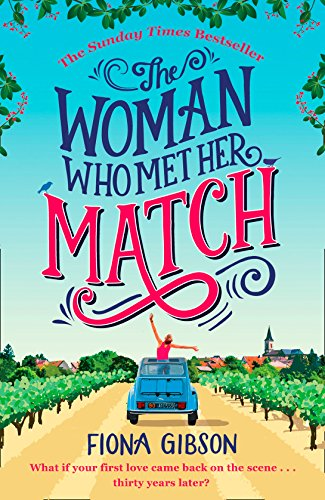 The Woman Who Met Her Match: The Laugh Out Loud Romantic Comedy, Perfect Summer Reading by Fiona Gibson