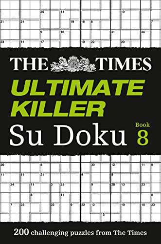 The Times Ultimate Killer Su Doku Book 8: 200 of the Deadliest Su Doku Puzzles: Book 8 by The Times Mind Games
