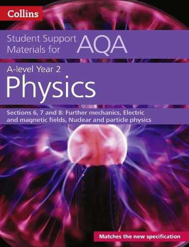 AQA A level Physics Year 2 Sections 6, 7 and 8 by Dave Kelly