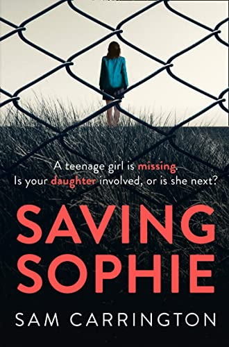 Saving Sophie: A Gripping Psychological Thriller with a Brilliant Twist by Sam Carrington