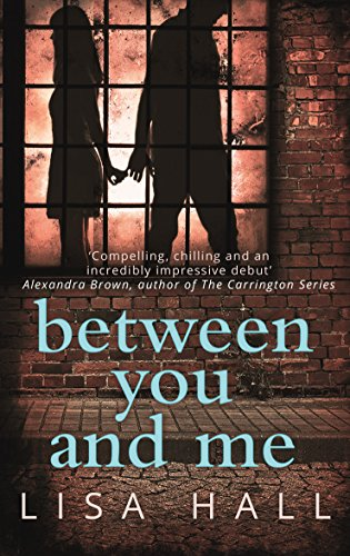Between You and Me: A Psychological Thriller with a Twist You Won't See Coming by Lisa Hall