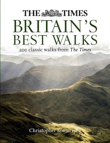 The Times Britain's Best Walks: 200 Classic Walks from the Times by Christopher Somerville
