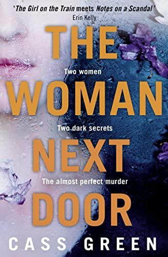 The Woman Next Door: A Dark and Twisty Psychological Thriller by Cass Green