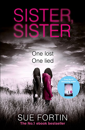 Sister, Sister: A Truly Gripping Psychological Thriller by Sue Fortin
