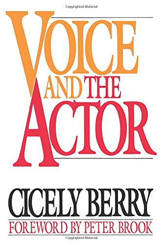 Voice and the Actor by Cicely Berry