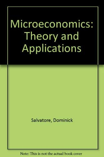 Microeconomics: Theory and Applications by Dominick Salvatore