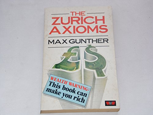 The Zurich Axioms by Max Gunther