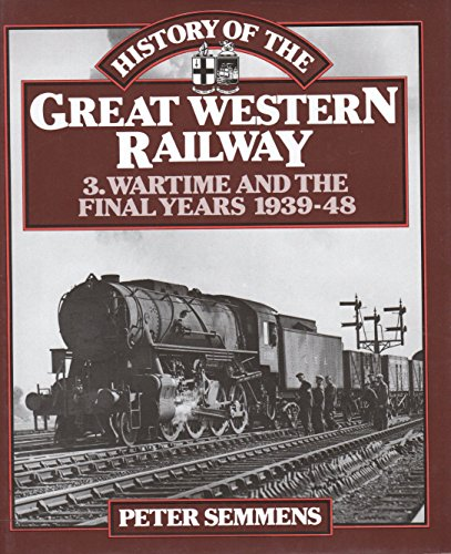 History of the Great Western Railway: v. 3 by P. W. B. Semmens