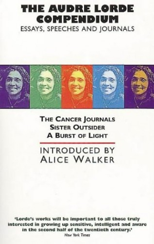 """The Audre Lorde Compendium: """"Cancer Journals"""", """"Burst of Light"""", """"Sister Outsider"""" by Audre Lorde"""