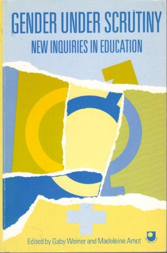 Gender Under Scrutiny: New Inquiries in Education by Gaby Weiner