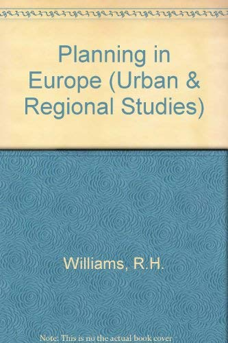 Planning in Europe by R. H. Williams