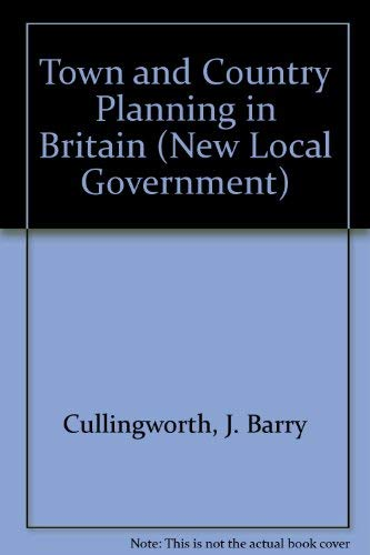 Town and Country Planning in Britain by J. Barry Cullingworth