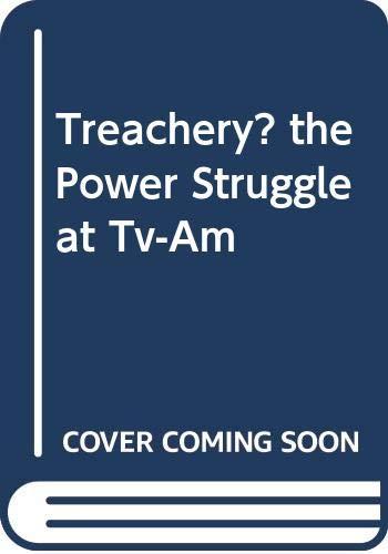 Treachery?: Power Struggle at T. V.-A. M. by Michael Leapman