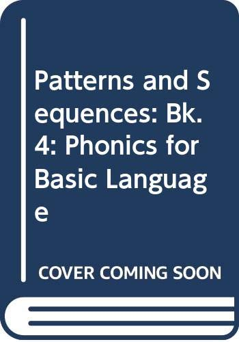 Patterns and Sequences: Phonics for Basic Language: Bk. 4 by M.Campbell Hogg