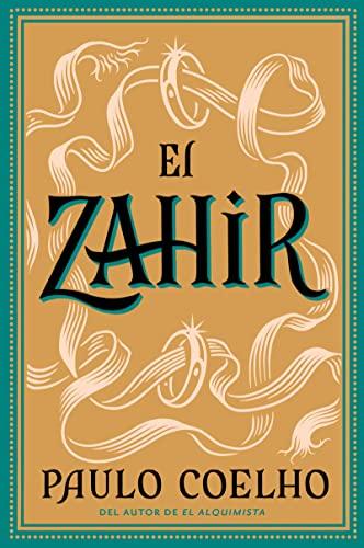 Zahir Spa, El: Una Novela de Obsesion