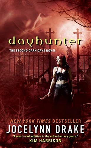 Dayhunter: The Second Dark Days Novel by Jocelynn Drake