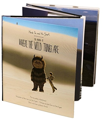 "Heads on and We Shoot: The Making of ""Where the Wild Things are"" by Editors of McSweeney's"