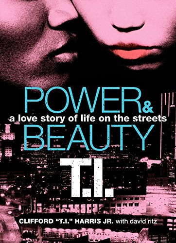 Power and Beauty: A Love Story of Life on the Streets by T. I. Harris