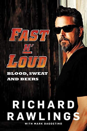 Fast N' Loud: Blood, Sweat and Beers by Richard Rawlings
