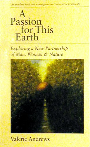 A Passion for This Earth: Exploring a New Partnership of Man, Woman and Nature by Valerie Andrews