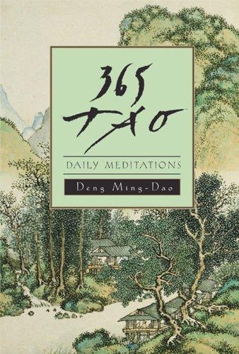 365 Tao: Daily Meditations by Deng Ming-Dao
