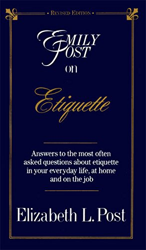 Emily Post on Etiquette by Elizabeth L. Post