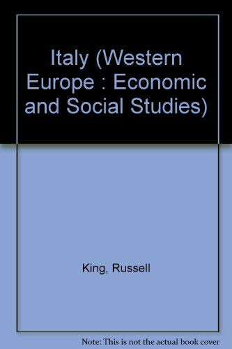 Western Europe: Economic and Social Studies: Italy by Russell King