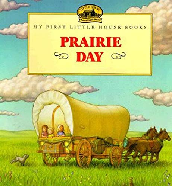 Prairie Day (My First Little House Books)