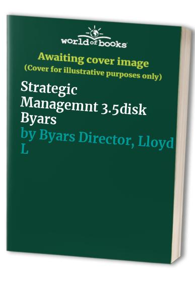 Strategic Managemnt 3.5disk Byars by Lloyd L Byars