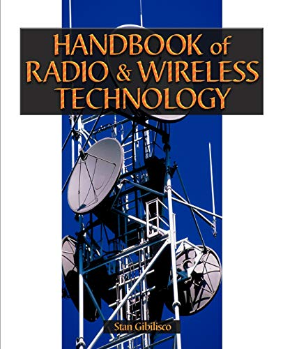 Handbook of Radio and Wireless Technology by Stan Gibilisco
