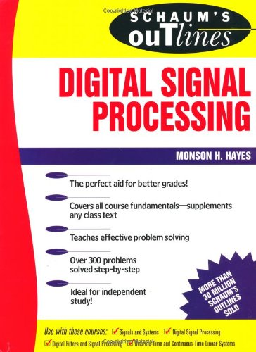 Schaum's Outline of Digital Signal Processing by Monson Hayes