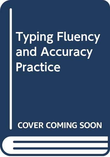 Typing Fluency and Accuracy Practice by Gordon H. Holt