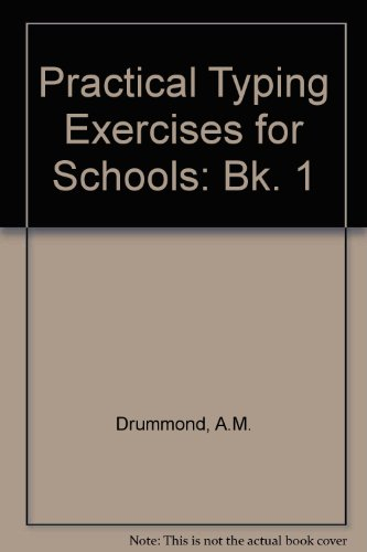 Practical Typing Exercises for Schools: Bk. 1 by A. M. Drummond