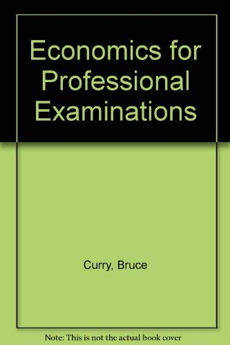 Economics for Professional Examinations by Bruce Curry