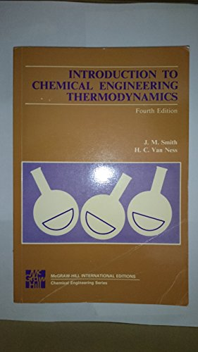 Introduction to Chemical Engineering Thermodynamics by J.M. Smith