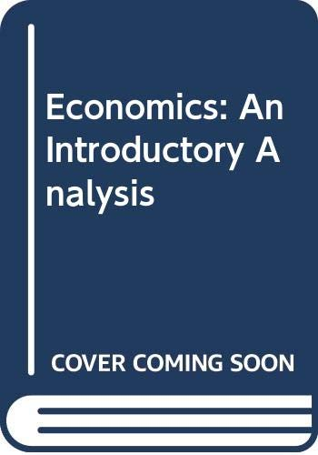 Economics: An Introductory Analysis by Paul A. Samuelson