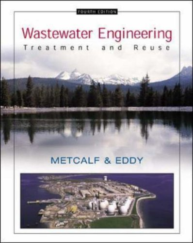 Wastewater Engineering: Treatment and Reuse by Metcalf & Eddy  Inc.